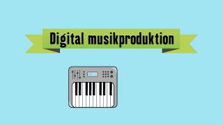 Musikinstrument - Digital musikproduktion