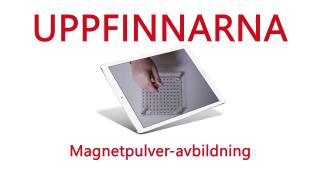 Uppfinnarna: Magnetpulveravbildning