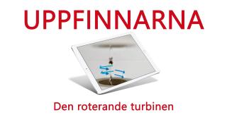 Uppfinnarna: Den roterande turbinen