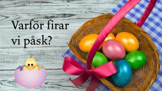 Varför firar vi påsk?