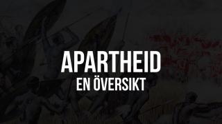 Apartheid – en översikt