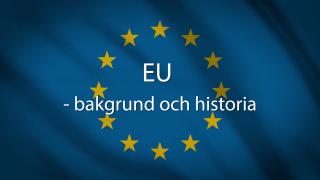 EU – bakgrund och historia