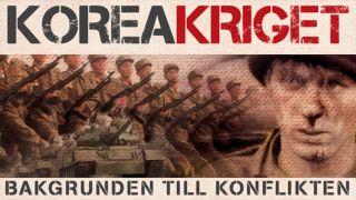 Koreakriget – bakgrunden till konflikten