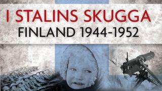 I Stalins skugga – Finland 1944 - 1952