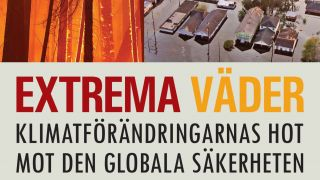 Extrema väder – klimatförändringarnas hot mot den globala säkerheten