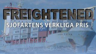 Freightened – sjöfartens verkliga pris