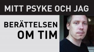 Mitt psyke och jag – berättelsen om Tim