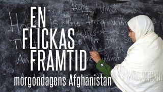 En flickas framtid – morgondagens Afghanistan