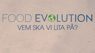 Food Evolution - vem ska vi lita på?