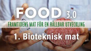 FOOD 3.0 – Framtidens mat för en hållbar utveckling: Bioteknisk mat