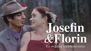 Josefin & Florin – en oväntad kärlekshistoria