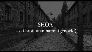 SHOA – ett brott utan namn (genocid)
