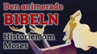 Den animerade BIBELN – Historien om Moses