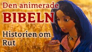 Den animerade BIBELN – Historien om Rut