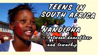 Teens in South Africa, part1: Nandipha - Between Dancefloor and Township