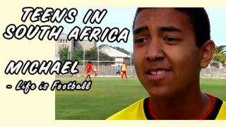 Teens in South Africa: Michael - Life is Fotball