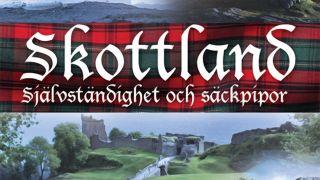 Skottland - självständighet och säckpipor