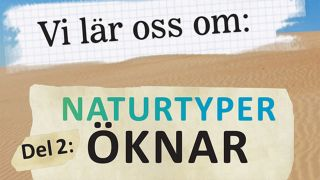 Vi lär oss om: Naturtyper, Del 2: Öknar