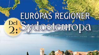 Europas regioner: Del 2 – Sydosteuropa