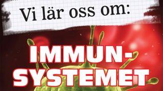 Vi lär oss om: Immunsystemet