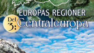 Europas regioner, del 3: Centraleuropa