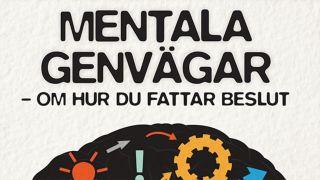 Mentala genvägar – hur du fattar beslut