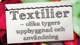 Textilier – olika tygers uppbyggnad och användning