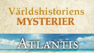 Världshistoriens mysterier: Atlantis
