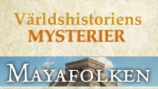 Mayafolken (Världshistoriens mysterier)