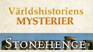 Världshistoriens mysterier: Stonehenge