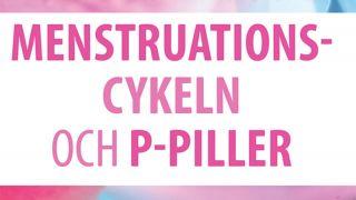 Menstruationscykeln och p-piller