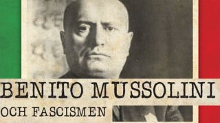 Benito Mussolini och fascismen