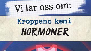 Hormoner (Vi lär oss om: Kroppens Kemi)