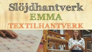 Slöjdhantverk: Emma – Textilhantverk