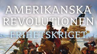 Amerikanska revolutionen – frihetskriget