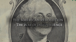 The American Revolution - the War of Independence