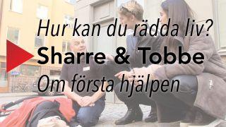 Hur kan du rädda liv? Sharre & Tobbe – Om första hjälpen