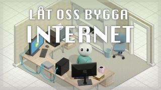 Låt oss bygga internet!
