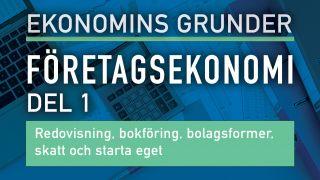 Ekonomins grunder: Företagsekonomi, Del 1