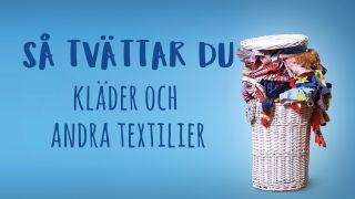 Så tvättar du - kläder och andra textilier