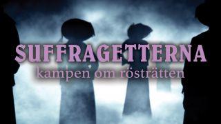 Suffragetterna – kampen om rösträtten