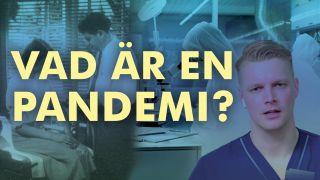 Vad är en pandemi?